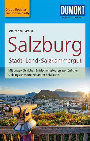 DuMont Reise-Taschenbuch Reiseführer Salzburg, Stadt, Land, Salzkammergut von Weiss,  Walter M.