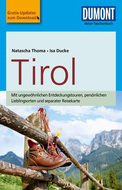 DuMont Reise-Taschenbuch Reiseführer Tirol von Ducke,  Isa, Thoma,  Natascha