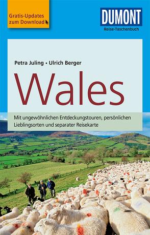 DuMont Reise-Taschenbuch Reiseführer Wales von Berger,  Ulrich, Juling,  Petra