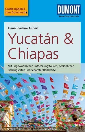 DuMont Reise-Taschenbuch Reiseführer Yucatan&Chiapas von Aubert,  Hans-Joachim
