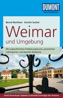 DuMont Reise-Taschenbuch Reiseführer Weimar und Umgebung von Sucher,  Kerstin, Wurlitzer,  Bernd