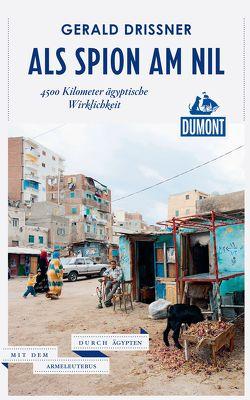 DuMont Reiseabenteuer Als Spion am Nil von Drißner,  Gerald