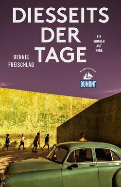 DuMont Reiseabenteuer Diesseits der Tage von Freischlad,  Dennis