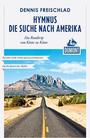 DuMont Reiseabenteuer Hymnus – Die Suche nach Amerika von Freischlad,  Dennis