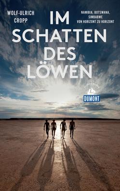 DuMont Reiseabenteuer Im Schatten des Löwen von Cropp,  Wolf-Ulrich