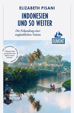 DuMont Reiseabenteuer Indonesien und so weiter von Pisani,  Elizabeth
