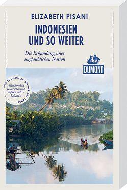 Indonesien und so weiter (DuMont Reiseabenteuer) von Pisani,  Elizabeth