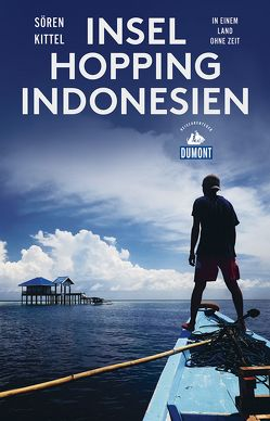 Inselhopping Indonesien (DuMont Reiseabenteuer) von Kittel,  Sören