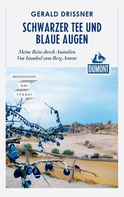 DuMont Reiseabenteuer Schwarzer Tee und blaue Augen von Drißner,  Gerald