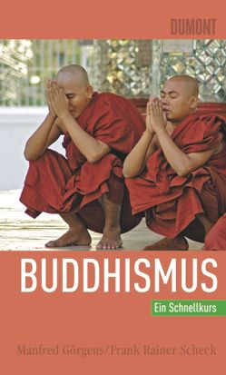 DuMont Schnellkurs Buddhismus von Görgens,  Manfred, Scheck,  Frank Rainer