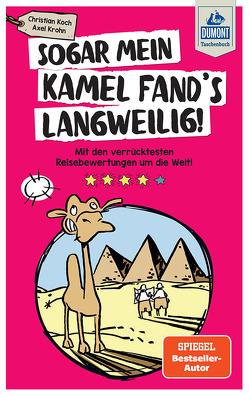 DuMont Taschenbuch Sogar mein Kamel fand's langweilig von Koch,  Christian, Krohn,  Axel