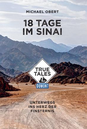 DuMont True Tales 18 Tage im Sinai von Obert,  Michael