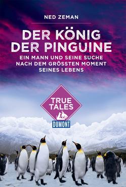 DuMont True Tales Der König der Pinguine von Zeman,  Ned
