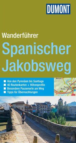 DuMont Wanderführer Spanischer Jakobsweg von Büscher,  Tobias