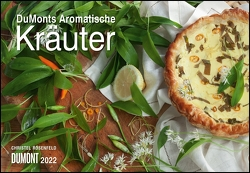 DUMONTS Aromatische Kräuter 2022 – Broschürenkalender – Wandkalender – mit Rezepten und Texten – Format 42 x 29 cm von Grothe,  Bärbel, Roloff,  Sarah, Rosenfeld,  Christel