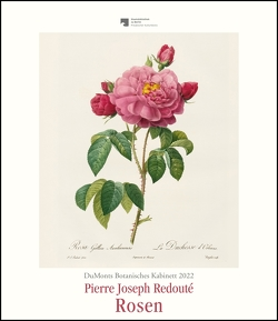 DuMonts Botanisches Kabinett – Rosen von P.J. Redouté – Kunstkalender 2022 – Wandkalender im Hochformat 34,5 x 40 cm von Redouté,  Pierre-Joseph