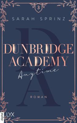 Dunbridge Academy – Anytime von Sprinz,  Sarah