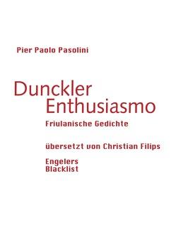 Dunckler Enthusiasmo von Pasolini,  Pier Paolo