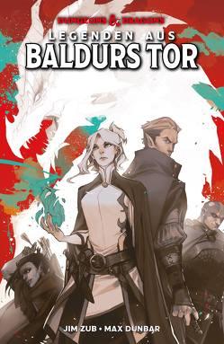Dungeons & Dragons: Legenden aus Baldurs Tor von Dunbar,  Max, Hoffmann,  Oliver, Zub,  Jim