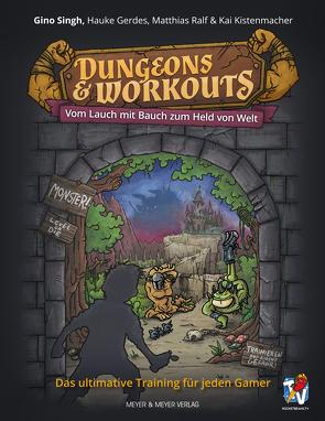 Dungeons & Workouts von Gerdes,  Hauke, Kistenmacher,  Kai, Ralf,  Matthias, Reifschneider,  Alwin, Singh,  Gino