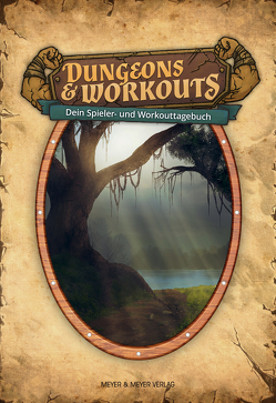 Dungeons & Workouts: Dein Spieler- und Workouttagebuch von Meyer & Meyer Verlag