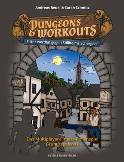 Dungeons & Workouts: Fitter werden gegen Stillheims Schergen von Reuel,  Andreas, Schmitz,  Sarah