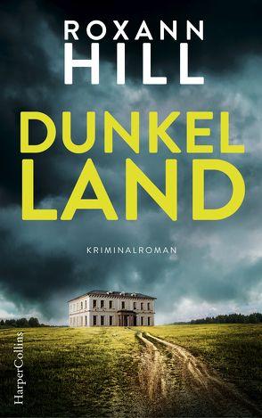 Dunkel Land von Hill,  Roxann