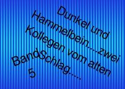 Dunkel und Hammelbein Zwei Kollegen vom alten Schlag / Dunkel und Hammelbein von Renz,  Alexander