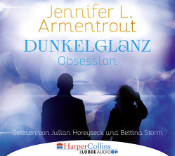 Dunkelglanz – Obsession von Armentrout,  Jennifer L., Horeyseck,  Julian, Malich,  Anja, Storm,  Bettina