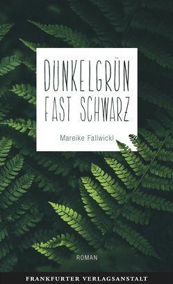 Dunkelgrün fast schwarz von Fallwickl,  Mareike