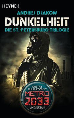 Dunkelheit – Die St.-Petersburg-Trilogie von Djakow,  Andrej, Dondl,  Matthias, Terpitz,  Olaf
