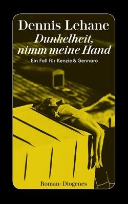 Dunkelheit, nimm meine Hand von Lehane,  Dennis, Torberg,  Peter
