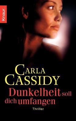 Dunkelheit soll dich umfangen von Cassidy,  Carla, Schlottmann,  Claudia