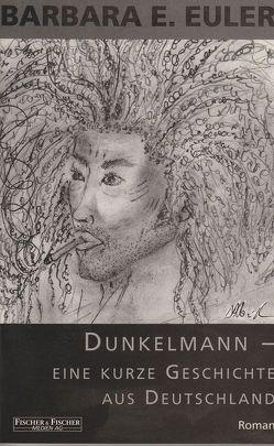 Dunkelmann – Eine kurze Geschichte aus Deutschland von Euler,  Barbara E