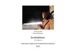 Dunkelphase – 329 Photographien von Mitterbauer,  Esther, Strzolka,  Rainer