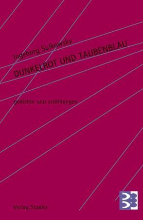 Dunkelrot und Taubenblau von Sulkowsky,  Ingeborg