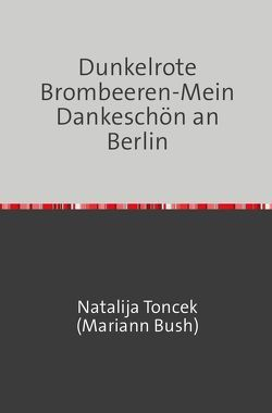 Dunkelrote Brombeeren von Toncek (Mariann Bush),  Natalija