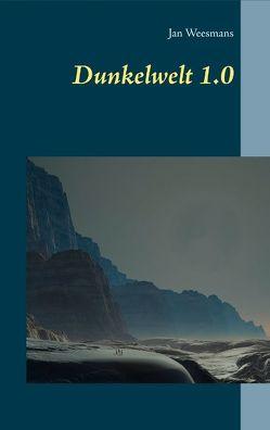 Dunkelwelt 1.0 von Weesmans,  Jan