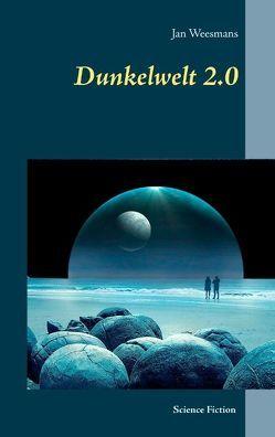 Dunkelwelt 2.0 von Weesmans,  Jan