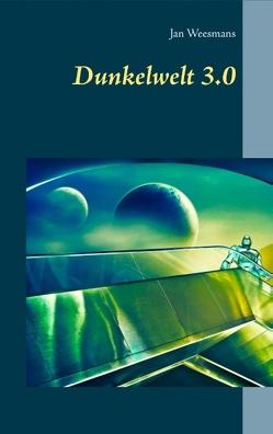 Dunkelwelt 3.0 von Weesmans,  Jan