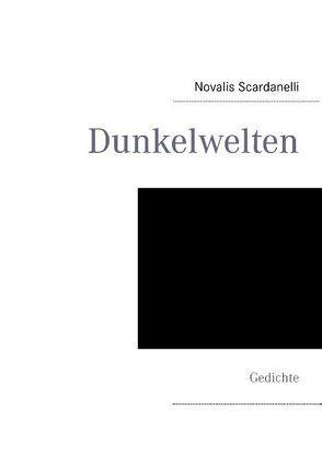 Dunkelwelten von Scardanelli,  Novalis