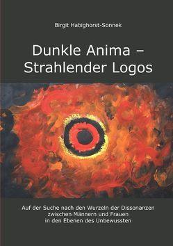 Dunkle Anima – Strahlender Logos von Habighorst-Sonnek,  Birgit