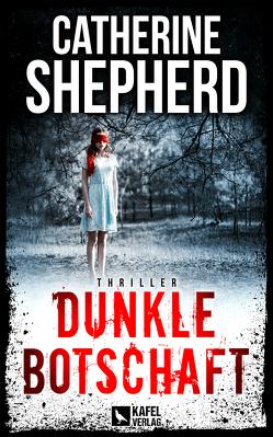 Dunkle Botschaft: Thriller von Shepherd,  Catherine