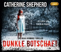 Dunkle Botschaft von Pages,  Svenja, Shepherd,  Catherine