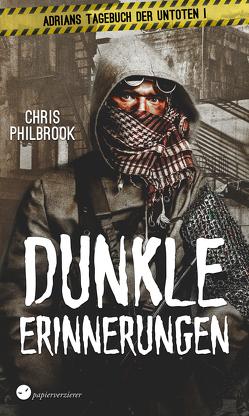 Dunkle Erinnerungen von Philbrook,  Chris
