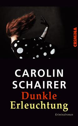 Dunkle Erleuchtung von Schairer,  Carolin