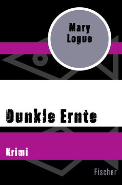 Dunkle Ernte von Cordes,  Veronika, Logue,  Mary