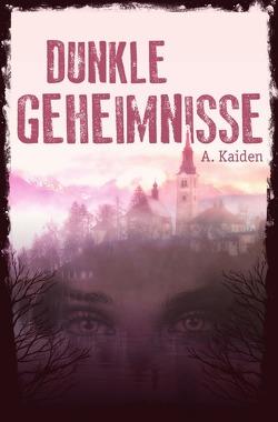 Dunkle Geheimnisse von Kaiden,  A.