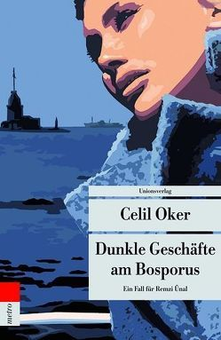Dunkle Geschäfte am Bosporus von Cumart,  Nevfel, Oker,  Celil