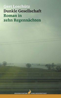 Dunkle Gesellschaft von Loschütz,  Gert